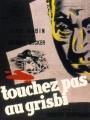 """Afficher """"Touchez pas au Grisbi"""""""