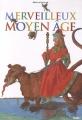 """Afficher """"Merveilleux Moyen Age"""""""