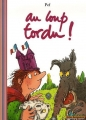 "Afficher ""Au loup tordu !"""