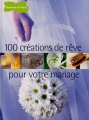 """Afficher """"100 cent créations de rêve pour votre mariage"""""""