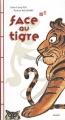 """Afficher """"Face au tigre"""""""
