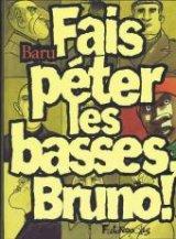 vignette de 'Fais péter les basses, Bruno ! (Baru)'