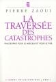 """Afficher """"La traversée des catastrophes"""""""