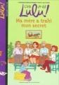 vignette de 'C'est la vie Lulu ! n° 12<br /> Ma mère a trahi mon secret (Florence Dutruc-Rosset)'