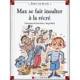 """Afficher """"Max se fait insulter à la récré"""""""