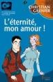"""Afficher """"Eternité (L'), mon amour !"""""""
