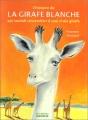 """Afficher """"histoire de la girafe blanche qui voulait ressembler à une vraie girafe (L')"""""""