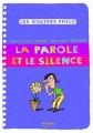 """Afficher """"La parole et le silence"""""""