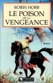 """Afficher """"L'Assassin royal n° 04<br /> Le Poison de la vengeance"""""""