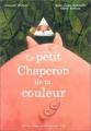 """Afficher """"Le Petit chaperon de ta couleur"""""""