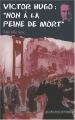 """Afficher """"Victor Hugo, non à la peine de mort"""""""