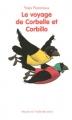 """Afficher """"Corbelle et Corbillo Le Voyage de Corbelle et Corbillo"""""""