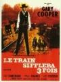 """Afficher """"Le Train sifflera trois fois"""""""