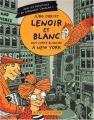 """Afficher """"Les Enquêtes de Lenoir et Blanc Lenoir et Blanc ont carte blanche à New York"""""""