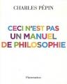 """Afficher """"Ceci n'est pas un manuel de philosophie"""""""