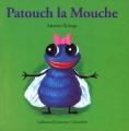 """Afficher """"Drôles de Petites Bêtes<br /> Patouch la mouche"""""""
