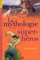 """Afficher """"La Mythologie et ses super-héros"""""""