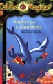 """Afficher """"La Cabane magique n° 12 Sauvés par les dauphins"""""""