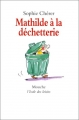 """Afficher """"Mathilde à la déchetterie"""""""