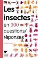 """Afficher """"Les insectes en 300 questions-réponses"""""""