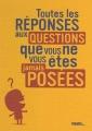 """Afficher """"Toutes les réponses aux questions que vous ne vous êtes jamais posées"""""""