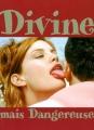 """Afficher """"Divine mais dangereuse"""""""