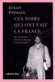 """Afficher """"Ces Noirs qui ont fait la France"""""""