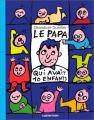 """Afficher """"Le Papa qui avait dix enfants"""""""