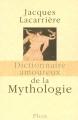 """Afficher """"Dictionnaire amoureux de la mythologie"""""""