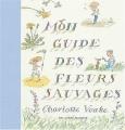 """Afficher """"Mon guide des fleurs sauvages"""""""