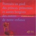 """Afficher """"Portraits en pied des princes, princesses et autres bergères des contes de notre enfance"""""""