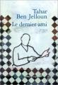 vignette de 'Dernier ami (Le) (Tahar Ben Jelloun)'