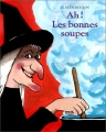 """Afficher """"Ah ! Les bonnes soupes"""""""