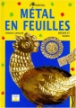 """Afficher """"MÉTAL EN FEUILLES"""""""