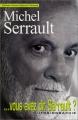 """Afficher """"Vous avez dit Serrault?"""""""