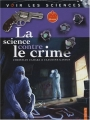 "Afficher ""La science contre le crime"""