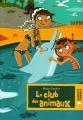 """Afficher """"Le Club des animaux"""""""