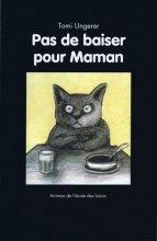 """Afficher """"Pas de baiser pour maman"""""""