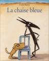 """Afficher """"La chaise bleue"""""""