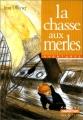 "Afficher ""Jeremy Brand<br /> La chasse aux merles"""