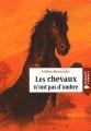 """Afficher """"Les Chevaux n'ont pas d'ombre"""""""