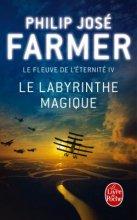 """Afficher """"Fleuve de l'éternité (Le) n° 4 Labyrinthe magique (Le)"""""""