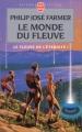 """Afficher """"Fleuve de l'éternité (Le) n° 1 Monde du fleuve (Le)"""""""