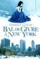 vignette de 'Bal de givre à New York (Fabrice Colin)'
