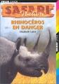 "Afficher ""Safari nature n° 04<br /> Rhinocéros en danger"""