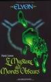 """Afficher """"Elyon - série complète n° 1 Le Mystère des Monts Obscurs"""""""