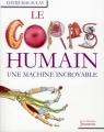"Afficher ""Le corps humain, une machine incroyable"""
