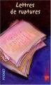 """Afficher """"Lettres de ruptures"""""""