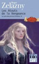 """Afficher """"Cycle des princes d'Ambre (Le) n° 06 Atouts de la vengeance (Les)"""""""