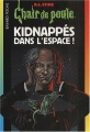 """Afficher """"Chair de poule n° 69 Kidnappés dans l'espace"""""""